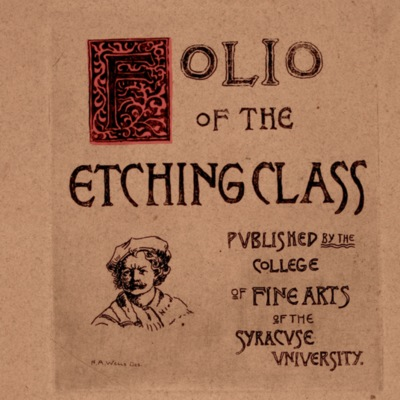 Folio of the Etching Class: Published by the College of Fine Arts of the Syracuse University